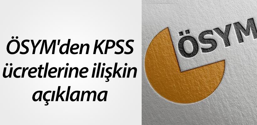 ÖSYM`den KPSS ücretlerine ilişkin açıklama