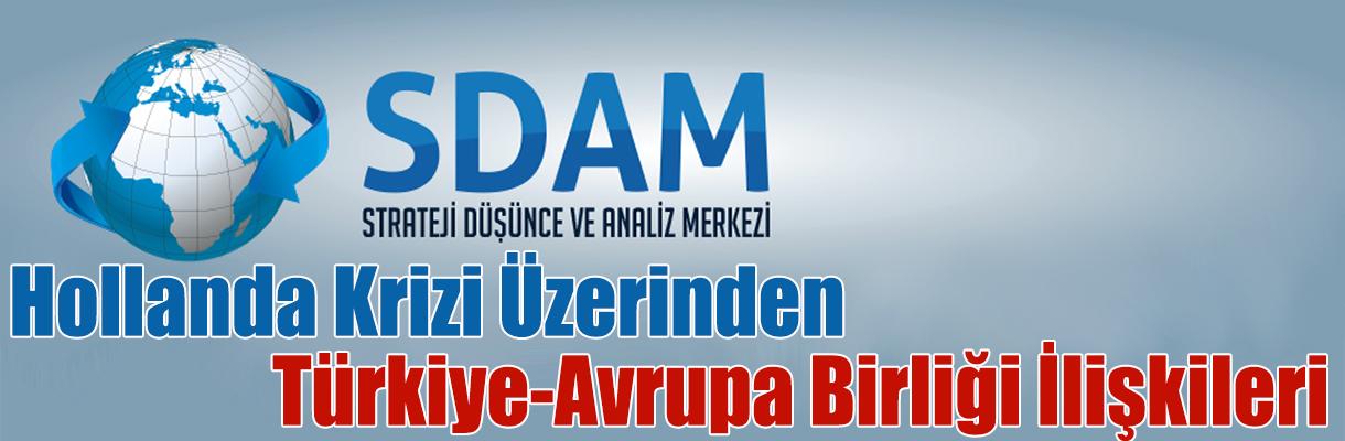 Hollanda Krizi Üzerinden Türkiye-Avrupa Birliği İlişkileri