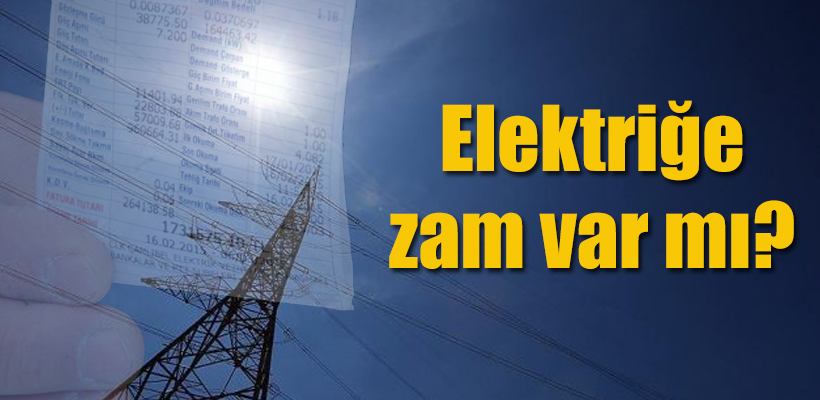 `Elektrikte zam yapılmasını gerektiren bir durum yok`