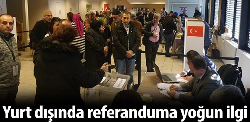 Yurt dışında referanduma yoğun ilgi