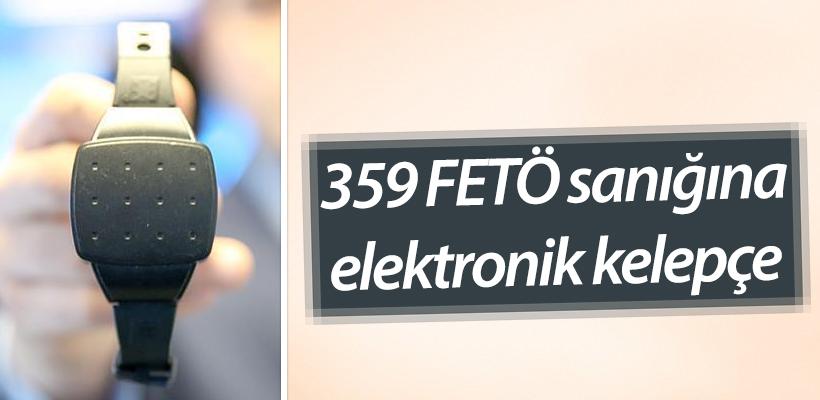 359 FETÖ sanığına elektronik kelepçe