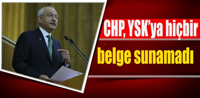 CHP, YSK'ya hiçbir belge sunamadı
