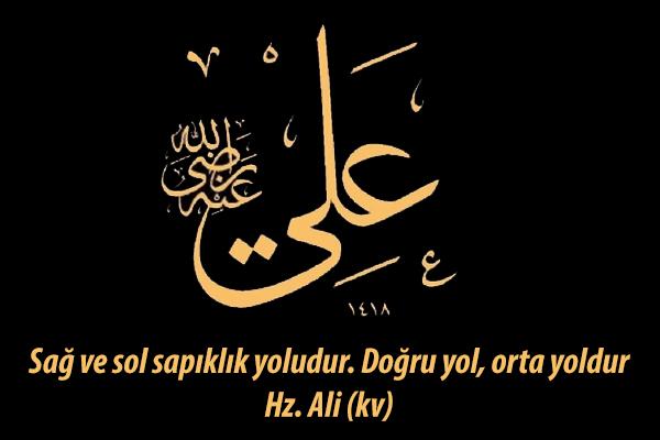 Hz. Ali (kv) diyor ki;