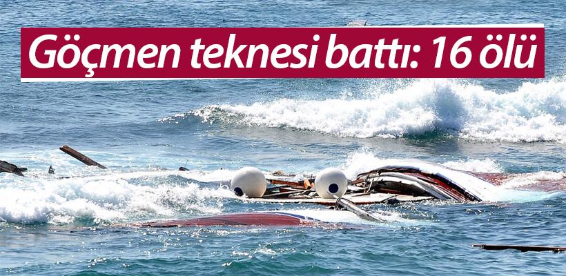 Göçmen teknesi battı: 16 ölü