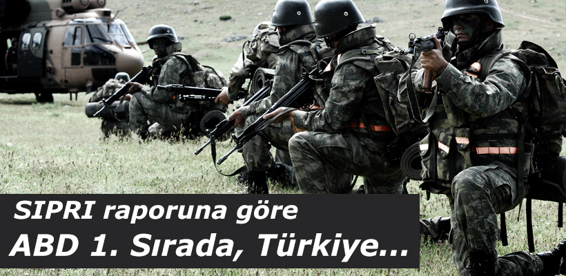 Askeri harcamalarda ABD 1. Sırada, Türkiye ise..