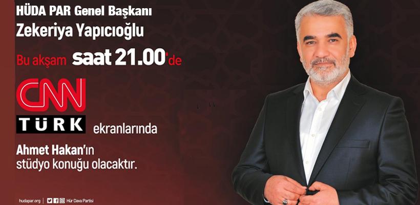 Yapıcıoğlu bugün CNN Türk ve TV Net`in konuğu olacak
