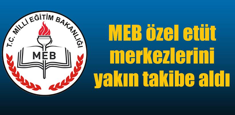 MEB özel etüt merkezlerini yakın takibe aldı