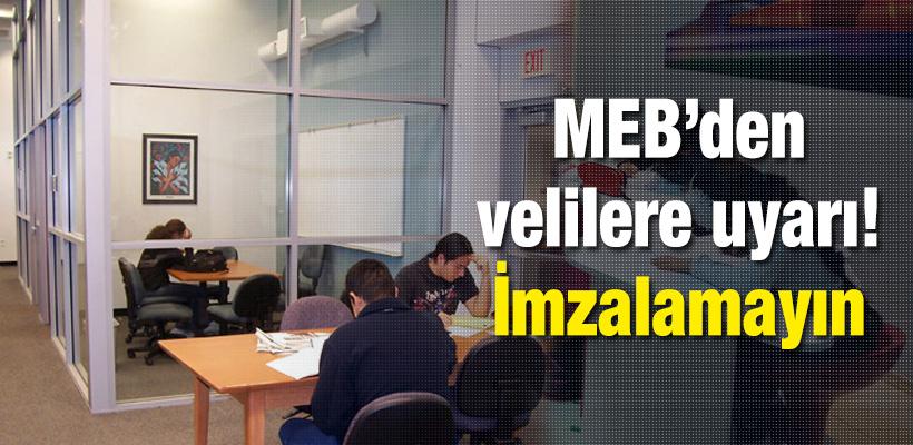 MEB'den velilere uyarı! İmzalamayın