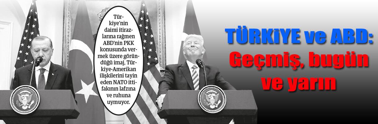 Türkiye ve ABD: Geçmiş, bugün ve yarın