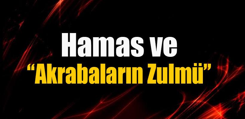Hamas ve Akrabaların Zulmü