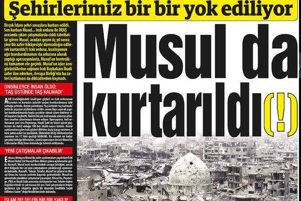 Şehirlerimiz bir bir yok ediliyor  Musul da kurtarıldı(!)