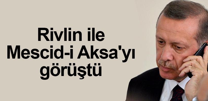 Erdoğan, Rivlin ile Mescid-i Aksa`yı görüştü