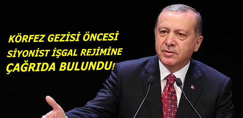 Cumhurbaşkanı Erdoğan`dan israil`e çağrı