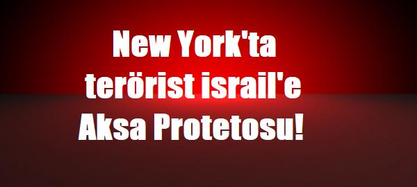 New York`ta israil`e Aksa Protetosu!