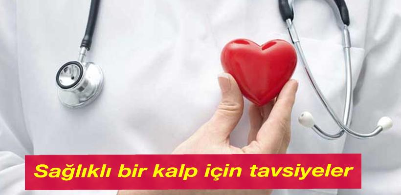Sağlıklı bir kalp için tavsiyeler