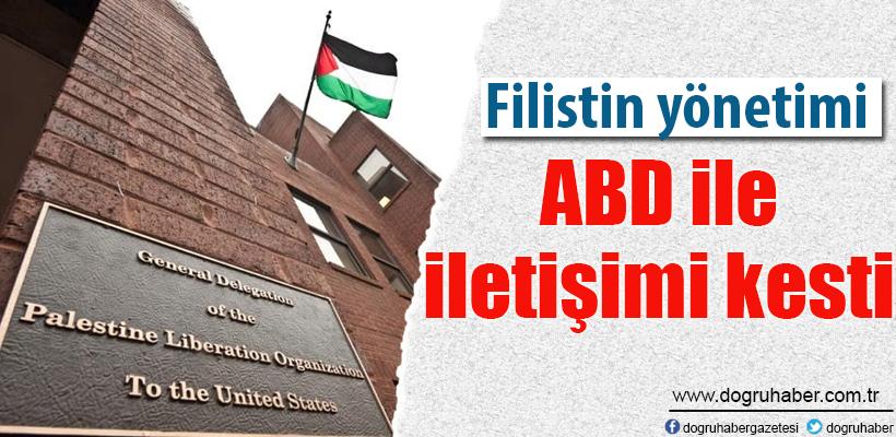 Filistin yönetimi ABD ile iletişimi kesti