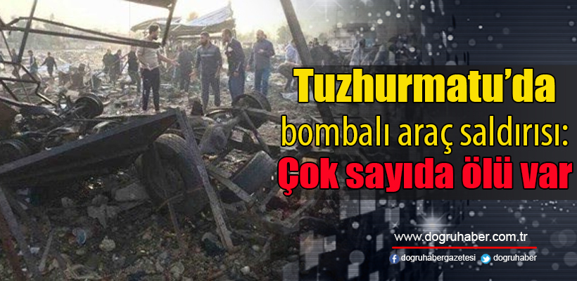 Tuzhurmatu`da bombalı araç saldırısı: 30 ölü 75 yaralı