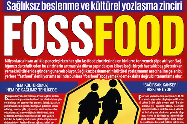 Sağlıksız beslenme ve kültürel yozlaşma zinciri  FOSSFOOD
