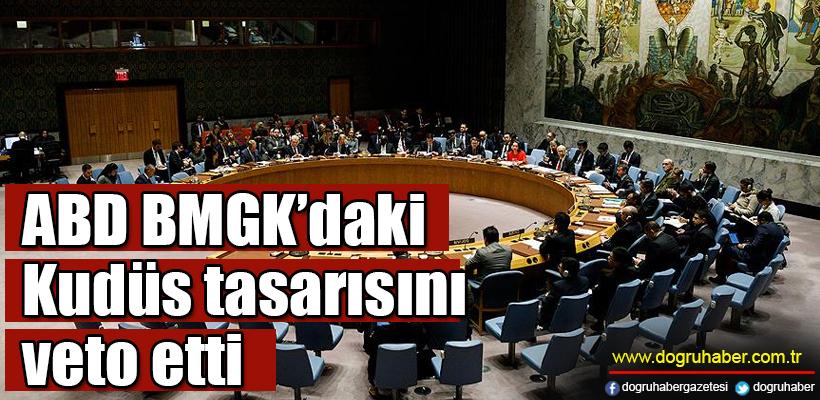 ABD BMGK`daki Kudüs tasarısını veto etti