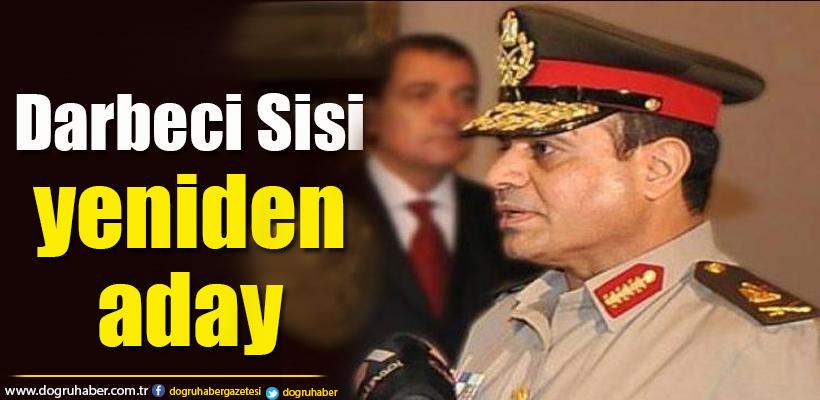 Darbeci Sisi Mısır`da yeniden aday