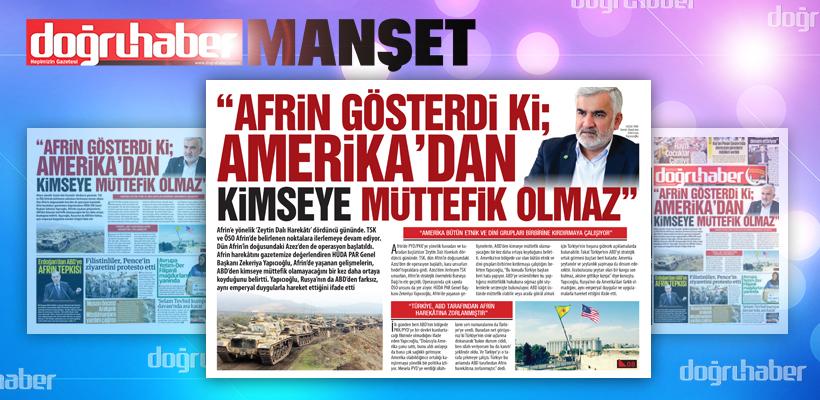 """""""Afrin gösterdi ki; Amerika`dan kimseye müttefik olmaz"""""""