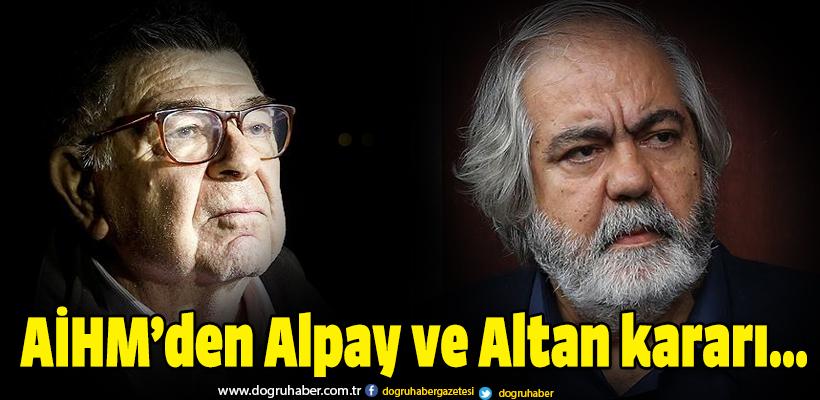 AİHM Alpay ve Altan`ın başvurularını karara bağladı