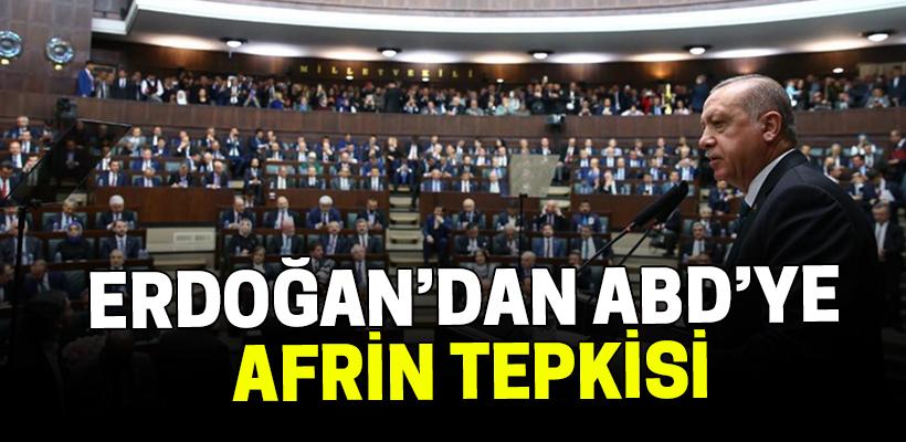 Erdoğan`dan ABD`ye Afrin tepkisi