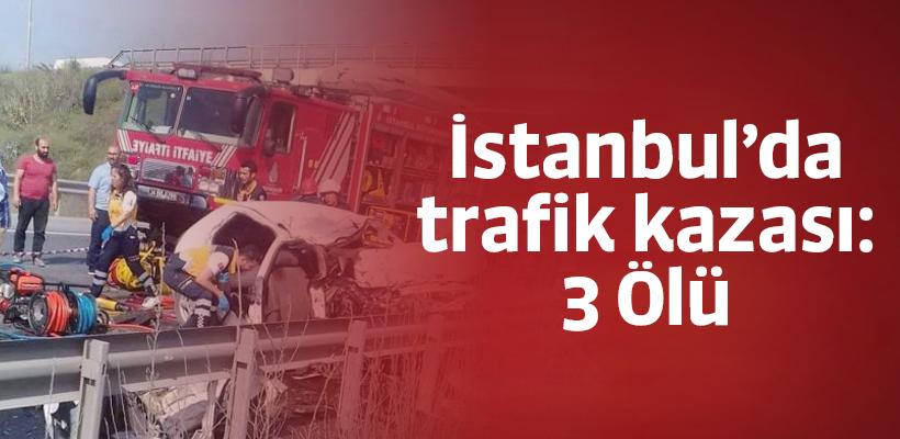 İstanbul Arnavutköy`de trafik kazası: 3 Ölü
