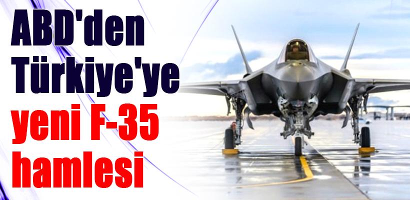 ABD`den Türkiye`ye yeni F-35 hamlesi