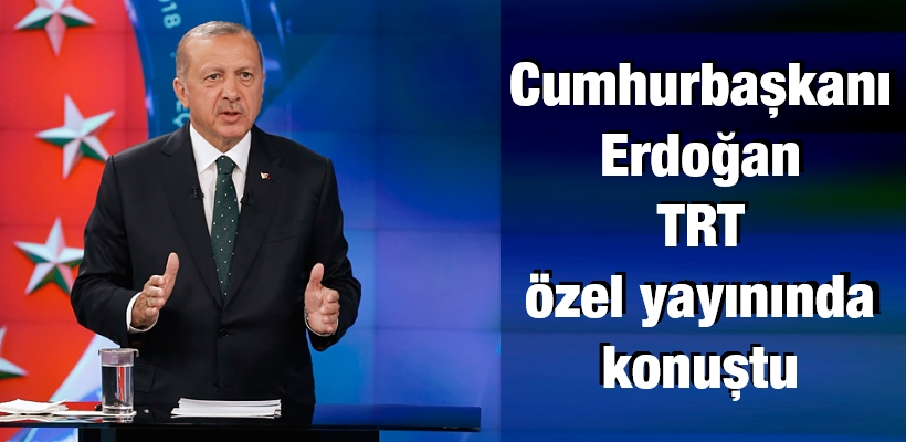 Cumhurbaşkanı Erdoğan, TRT özel yayınına katıldı