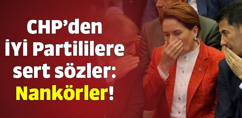 CHP`den İYİ Partililere sert sözler: Nankörler!