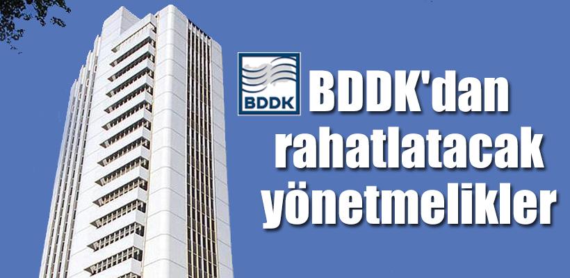 BDDK`dan rahatlatacak yönetmelikler