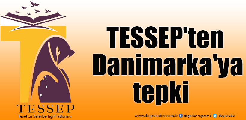 TESSEP`ten burka ve peçeyi yasaklayan Danimarka`ya tepki