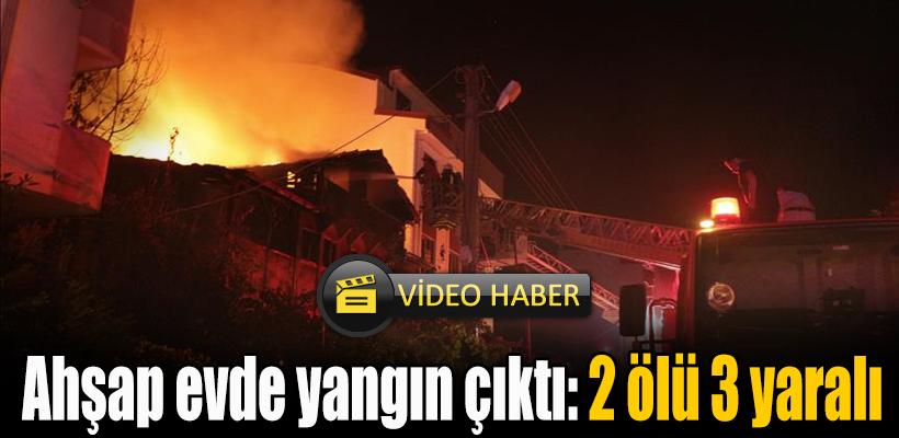Kocaeli`de ahşap evde yangın çıktı: 2 ölü 3 yaralı