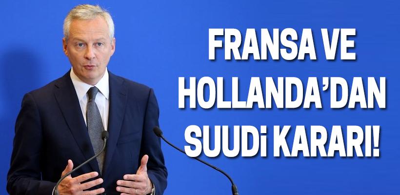 Fransa ve Hollanda`dan Suudi kararı!