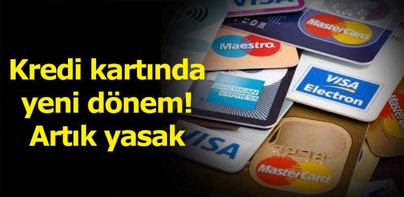 Kredi kartında yeni dönem! Artık yasak