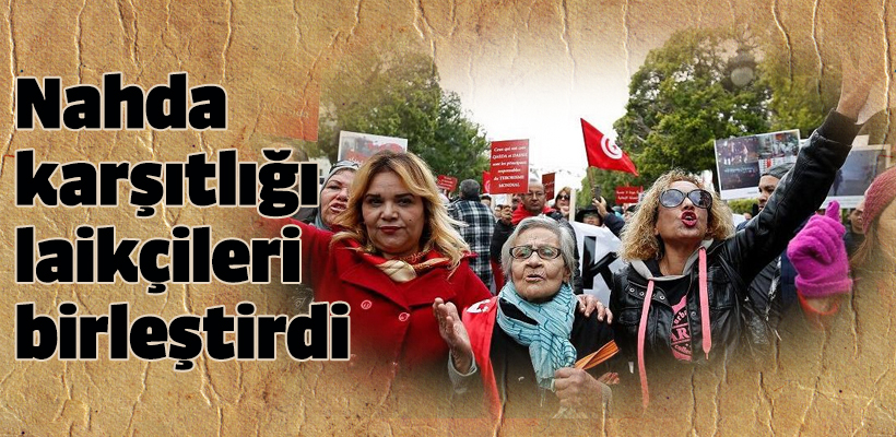Tunus`ta Nahda karşıtlığı laikçileri birleştirdi
