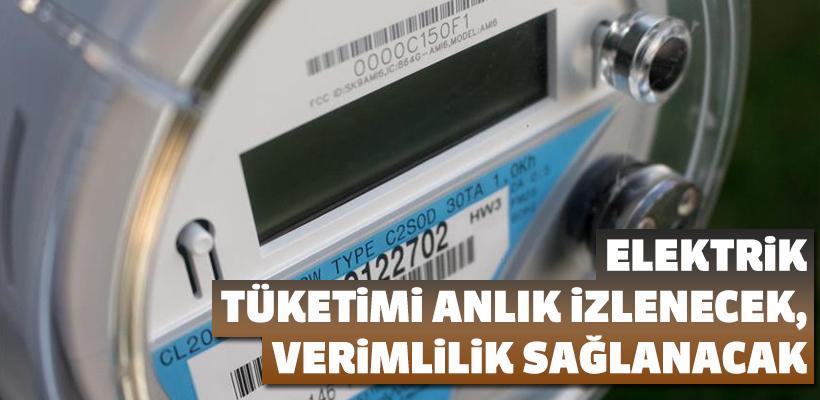 Elektrik tüketimi anlık izlenecek, verimlilik sağlanacak