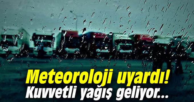 Meteoroloji'den uyarı! Kuvvetli olacak
