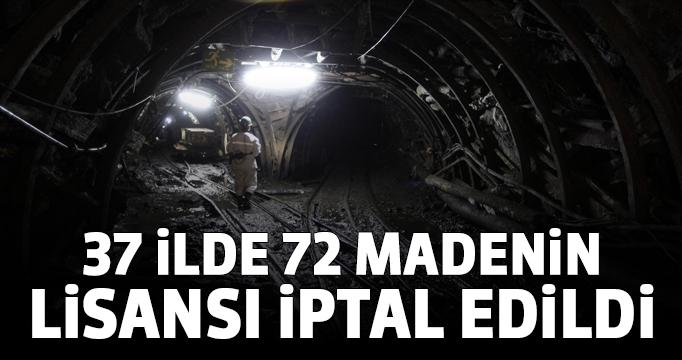 37 ilde 72 madenin lisansı iptal edildi