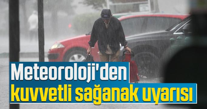 Meteoroloji'den sağanak yağış uyarısı var!