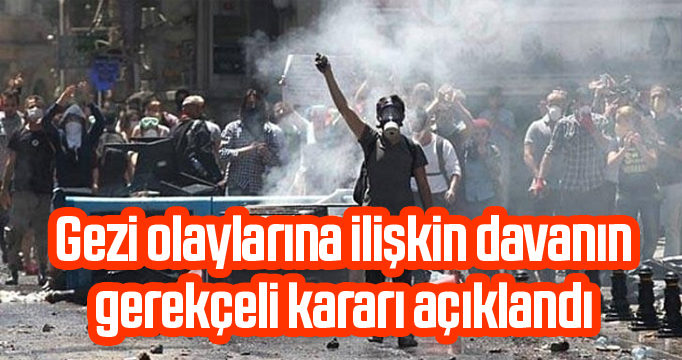 Gezi Parkı olaylarına ilişkin davanın gerekçeli kararı açıklandı