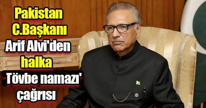 Pakistan Cumhurbaşkanı Arif Alvi'den halka 'tövbe namazı' çağrısı