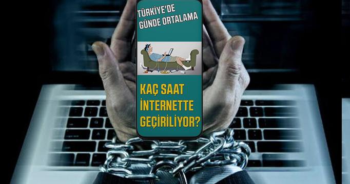 Türkiye'de günde ortalama kaç saat internette geçiriliyor?