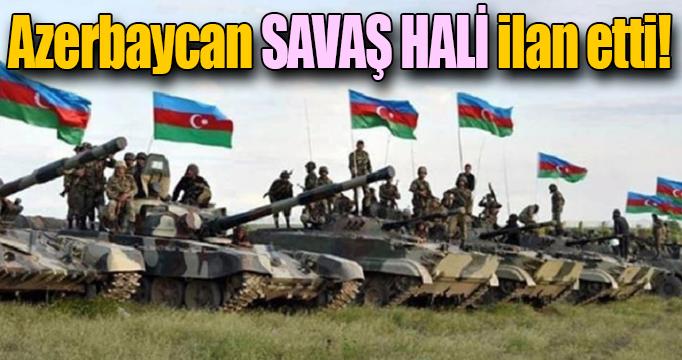 Azerbaycan seferberlik ilan etti