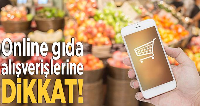 Online gıda alışverişlerine dikkat!