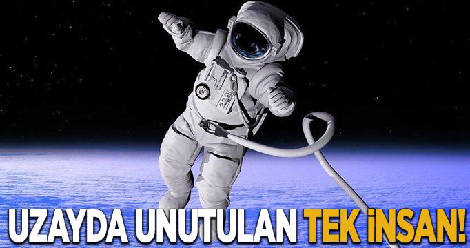 Uzayda unutulan tek insan!