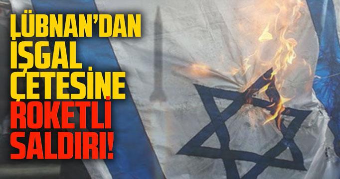 Lübnan'dan işgal çetesine roket atıldı!