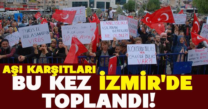 Aşı karşıtları bu kez  İzmir'de toplandı