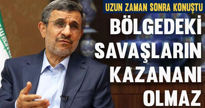 Ahmedinejad: Bölgedeki hiçbir savaşın kazananı olmaz